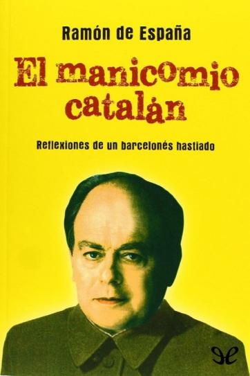 el-manicomio-catalan-ramon-de-espana